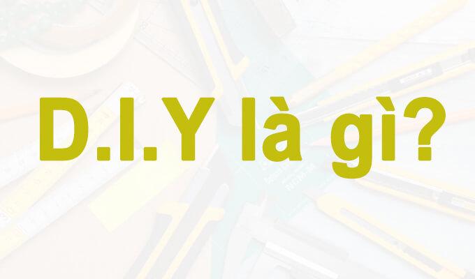 khai-niem-diy-la-gi
