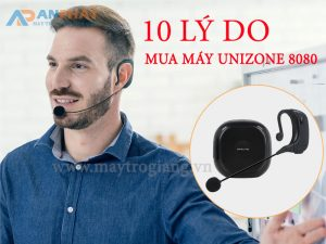10-ly-do-mua-may-tro-giang-unizone-8080